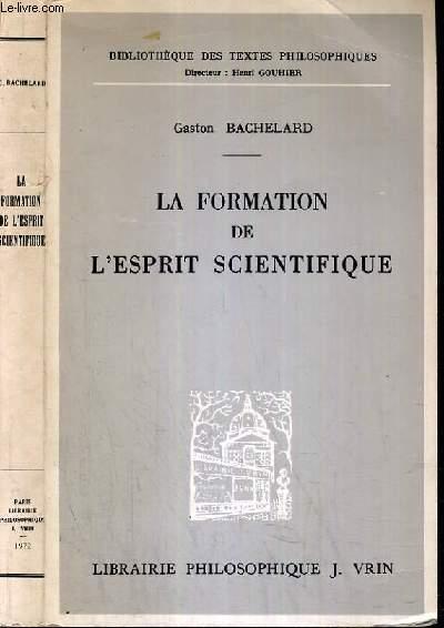 LA FORMATION DE L'ESPRIT SCIENTIFIQUE / BIBLIOTHEQUE DES TEXTES PHILOSOPHIQUES