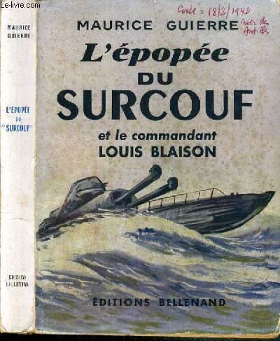 L'EPOPEE DU SURCOUF ET LE COMMANDANT LOUIS BLAISON