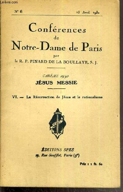 CONFERENCES DE NOTRE-DAME DE PARIS - CAREME 1930 - JESUS MESSIE - IV. LA RESURRECTION DE JESUS ET LE RATIONALISME - N°6 -  13 AVRIL 1930
