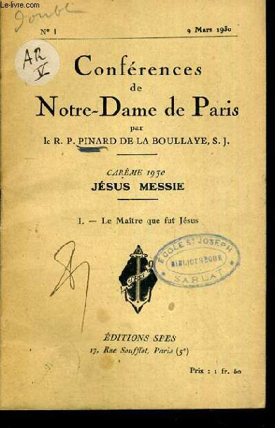 CONFERENCES DE NOTRE-DAME DE PARIS - CAREME 1930 - JESUS MESSIE - I. LE MAITRE QUE FUT JESUS - N°1 - 9 MARS 1930