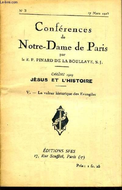 CONFERENCES DE NOTRE-DAME DE PARIS - CAREME 1929 - JESUS ET L'HISTOIRE - V. LA VALEUR HISTORIQUE DES EVANGILES - N°5 - 17 MARS 1929.