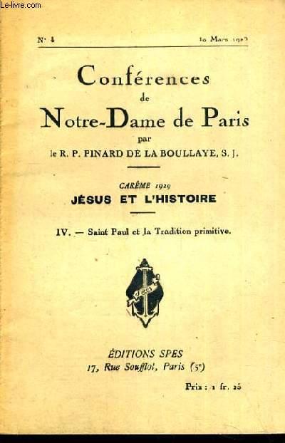 CONFERENCES DE NOTRE-DAME DE PARIS - CAREME 1929 - JESUS ET L'HISTOIRE - IV. SAINT PAUL ET LA TRADITION PRIMITIVE - N°4 - 10 MARS 1929.