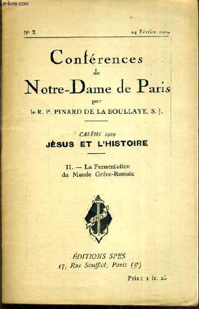 CONFERENCES DE NOTRE-DAME DE PARIS - CAREME 1929 - JESUS ET L'HISTOIRE - II. LA FERMENTATION DU MONDE GRECO-ROMAIN - N°2 - 24 FEVRIER 1929.
