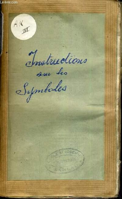 INSTRUCTIONS COURTES ET FAMILIERES SUR LE SYMBOLE - TOME 2.
