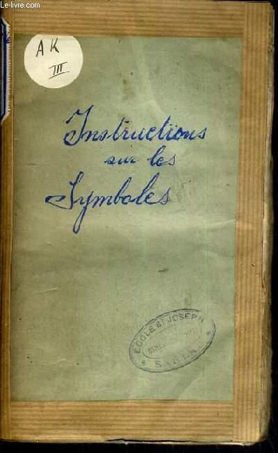 INSTRUCTIONS COURTES ET FAMILIERES SUR LE SYMBOLE - TOME 4.