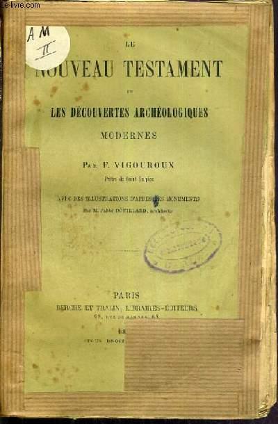 LE NOUVEAU TESTAMENT ET LES DECOUVERTES ARCHEOLOGIQUES MODERNES.