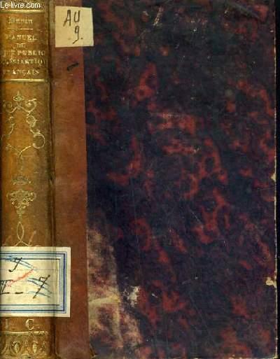 MANUEL DU DROIT PUBLIC ECCLESIASTIQUE FRANCAIS CONTENANT LES LIBERTES DE L'EGLISE GALLICANE EN 83 ARTICLES AVEC UN COMMENTAIRE; LA DECLARATION DU CLERGE DE 1682 SUR LES LIMITES DE LA PUISSANCE ECCLESIASTIQUE LE CONCORDAT- ET SA LOI ORGANIQUE