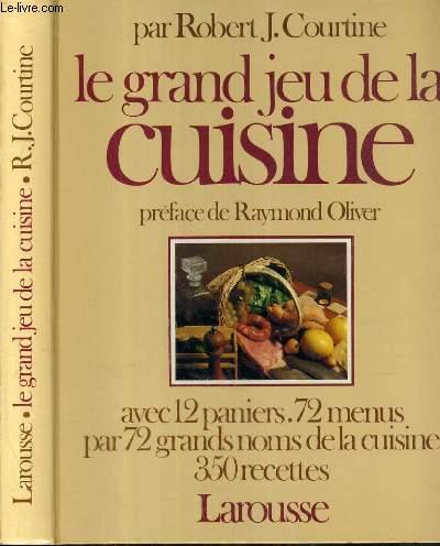 LE GRAND JEU DE LA CUISINE AVEC 12 PANIERS. 72 MENUS PAR 72 GRANDS NOMS DE LA CUISINE 350 RECETTES.