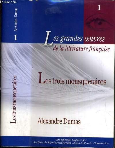 LES TROIS MOUSQUETAIRE / COLLECTION LES GRANDES OEUVRES DE LA LITTERATURE FRANCAISE N°1.