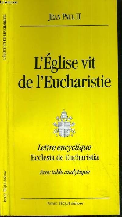 L'EGLISE VIT DE L'EUCHARISTIE - LETTRE ENCYCLIQUE - ECCLESIA DE EUCHARISTIA AVEC TABLE ANALYTIQUE