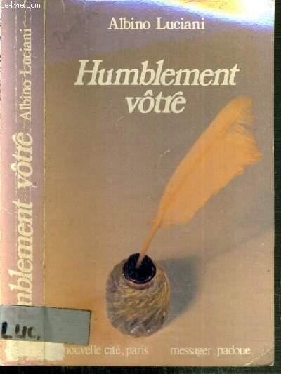 HUMBLEMENT VOTRE