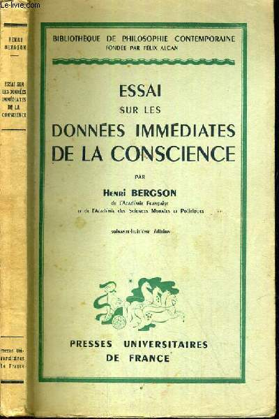 ESSAI SUR LES DONNEES IMMEDIATES DE LA CONSCIENCE / BIBLIOTHEQUE DE PHILOSOPHIE CONTEMPORAINE