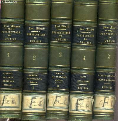 HISTOIRE DE LA PERSECUTIONS PENDANT LES DEUX PREMIERS SIECLES - 5 TOMES - DE 1 à 5.