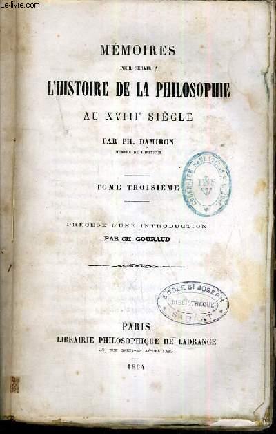 MEMOIRES POUR SERVIR A L'HISTOIRE DE LA PHILOSOPHIE AU XVIIIe SIECLE