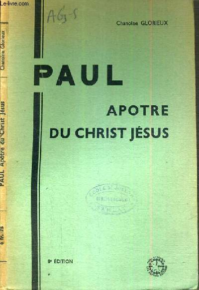 PAUL APOTRE DU CHRIST JESUS - 8ème EDITION.