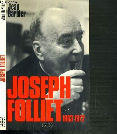 JOSEPH FOLLIET 1903-1972