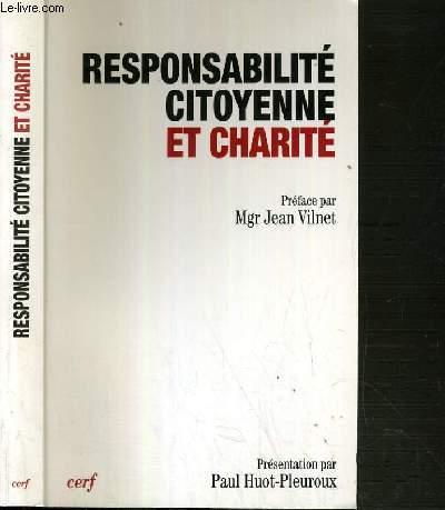 RESPONSABILITE CITOYENNE ET CHARITE - ACTES DU XIe COLLOQUE DE LA FONDATION JEAN-RHODAIN (LOURDES 25-28 OCTOBRE 2000)
