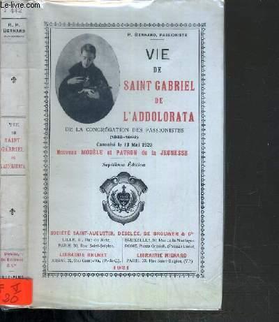VIE DE SAINT GABRIEL DE L'ADDOLORATA DE LA CONGREGATION DES PASSIONISTES (1838-1862) - 7ème EDITION.