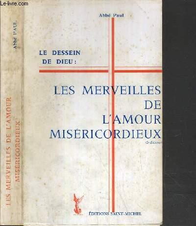 LE DESSEIN DE DIEU: LES MERVEILLES DE L'AMOUR MISERICORDIEUX
