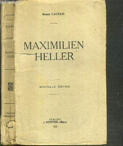 MAXIMILIEN HELLER - NOUVELLE EDITION.