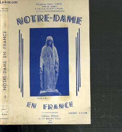 NOTRE DAME EN FRANCE - BREVES LECTURES HISTORIQUES POUR MAI ET OCTOBRE ET POUR LES CEREMONIES EN FAVEUR DE LA PAIX DU DROIT