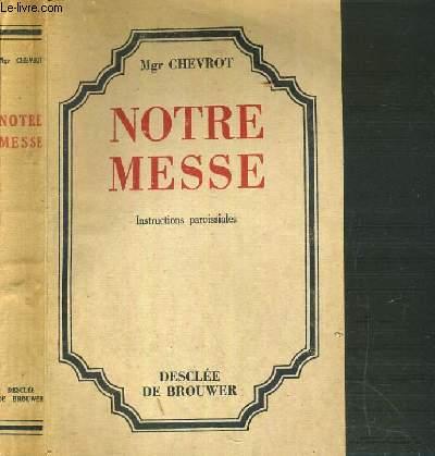 NOTRE MESSE - INSTRUCTIONS PAROISSIALES