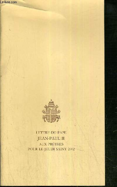 LETTRE DU PAPE JEAN PAUL II AUX PRETRES POUR LE JEUDI SAINT 2002