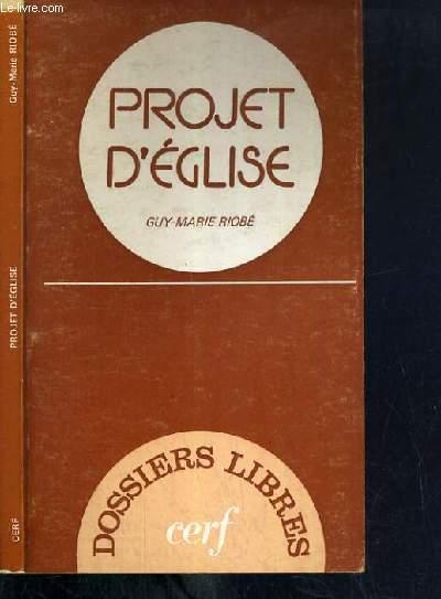 PROJET D'EGLISE - UNE EGLISE LIBRE QUI OSE / DOSSIERS LIBRES
