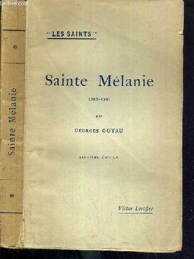 SAINTE MELANIE (383-439) / COLLECTION LES SAINTS.