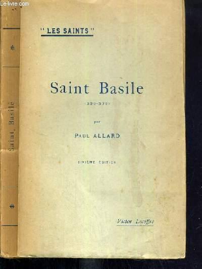 SAINT BASILE (329-379) / COLLECTION LES SAINTS.