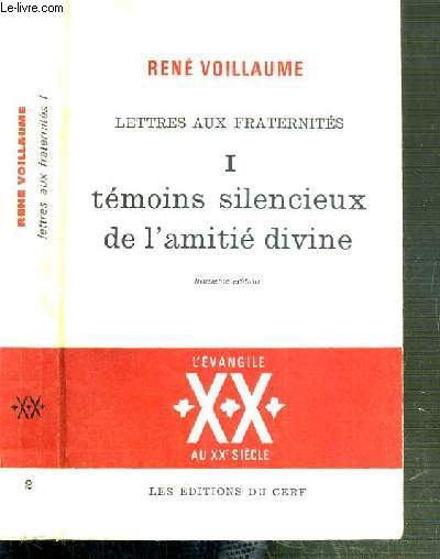 LETTRES AUX FRATERNITES - TOME I. TEMOINS SILENCIEUX DE L'AMITIE DIVINE - VOL 2. - 3ème EDITION