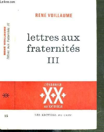 LETTRES AUX FRATERNITES - TOME III. SUR LE CHEMIN DES HOMMES - VOL 15..