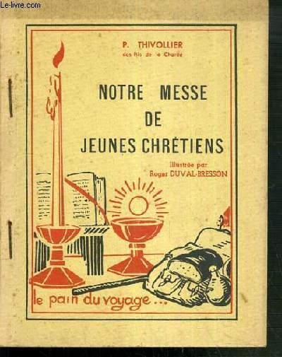 NOTRE MESSE DE JEUNES CHRETIENS