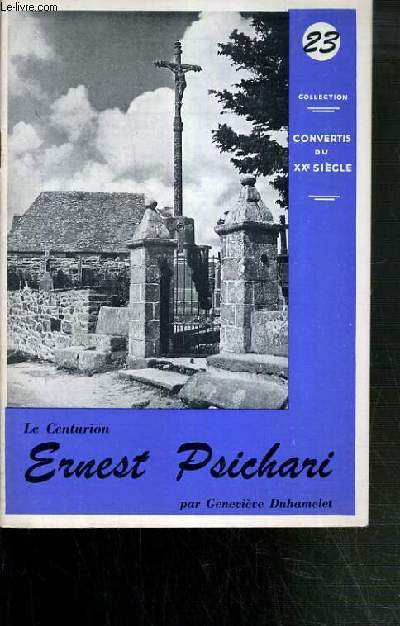 ERNEST PSICHARI - LE CENTURION / COLLECTION CONVERTIS DU XXe SIECLE N°23