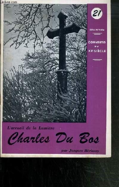 CHARLES DU BOS - L'ACCUEIL DE LA LUMIERE / COLLECTION CONVERTIS DU XXe SIECLE N°21