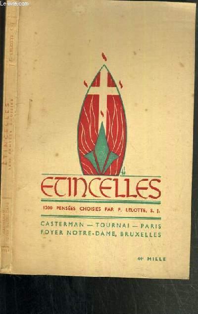ETINCELLES - 1200 PENSEE CHOISIES PAR F. LELOTTE S. J.
