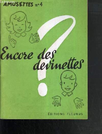 ENCORE DES DEVINETTES - 4ème EDITION / COLLECTION AMUSETTES N°4