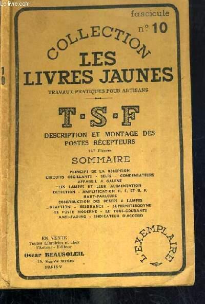 T.S.F - DESCRIPTION ET MONTAGE DES POSTES RECEPTEURS / COLLECTON LES LIVRES JAUNES - FASCICULE N°10 - 4ème EDITION