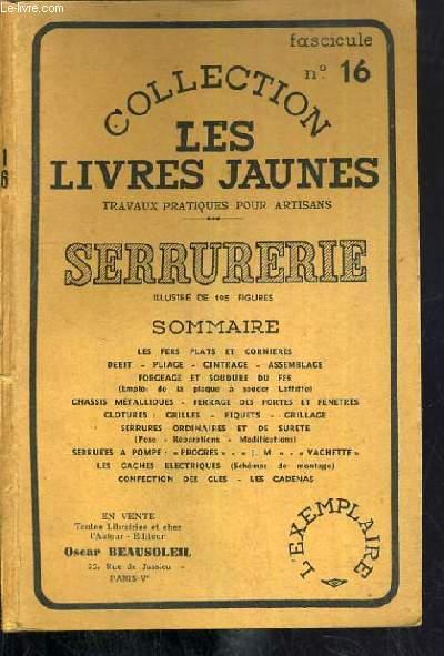 SERRURERIE / COLLECTON LES LIVRES JAUNES - FASCICULE N°16 - 2ème EDITION