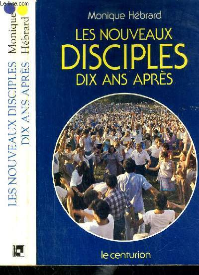LES NOUVEAUX DISCIPLES DIX ANS APRES