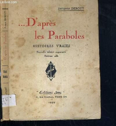D'APRES LES PARABOLES - HISTOIRES VRAIES
