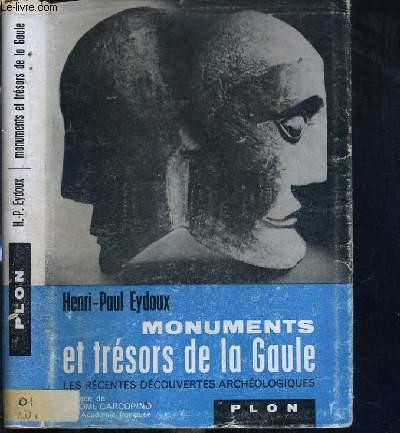 MONUMENTS ET TRESORS DE LA GAULE - LES RECENTES DECOUVERTES ARCHEOLOGIQUES