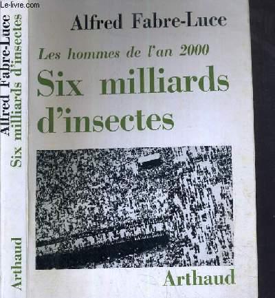 LES HOMMES DE L'AN 2000 - SIX MILLIARD D'INSECTES / COLLECTION NOTRE TEMPS N°4
