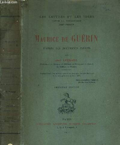 MAURICE DE GUERIN D'APRES DES DOCUMENTS INEDITS - 2ème EDITION / LES LETTRES ET LES IDEES.