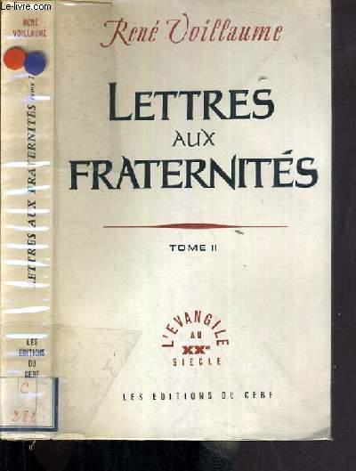 LETTRES AUX FRATERNITES - TOME II / L'EVANGILE AU XXe SIECLE