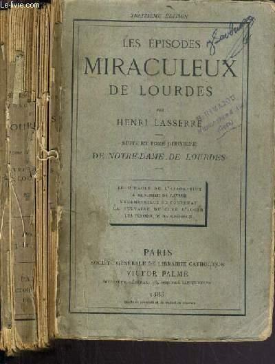 LES EPISODES MIRACULEUX DE LOURDES - SUITE ET TOME DEUXIEME DE NOTRE-DAME DE LOURDES