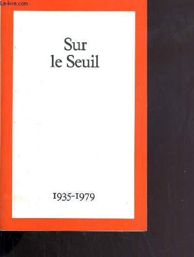 SUR LE SEUIL 1935-1979