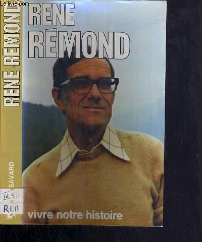 AIME SAVARD INTERROGE RENE REMOND - VIVRE SON HISTOIRE / COLLECTION LES INTERVIEWS