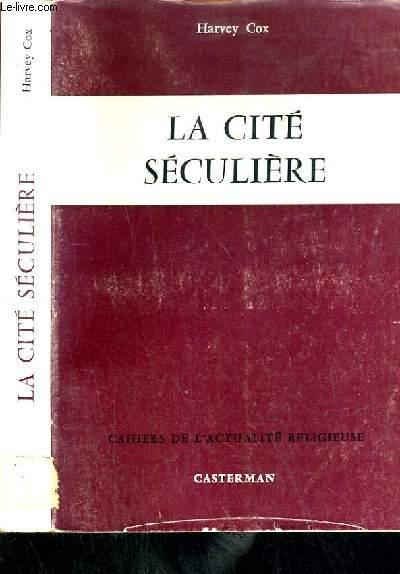 LA CITE SECULIER / CAHIERS DE L'ACTUALITE RELIGIEUSE N°23.