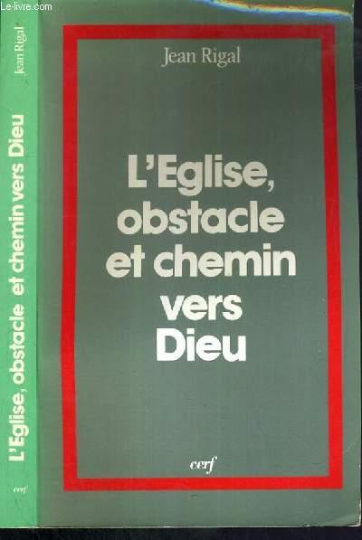 L'EGLISE, OBSTACLE ET CHEMIN VERS DIEU / COLLECTION THEOLOGIE - 3ème EDITION
